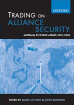 Australia in World Affairs - Trading on Alliance Security